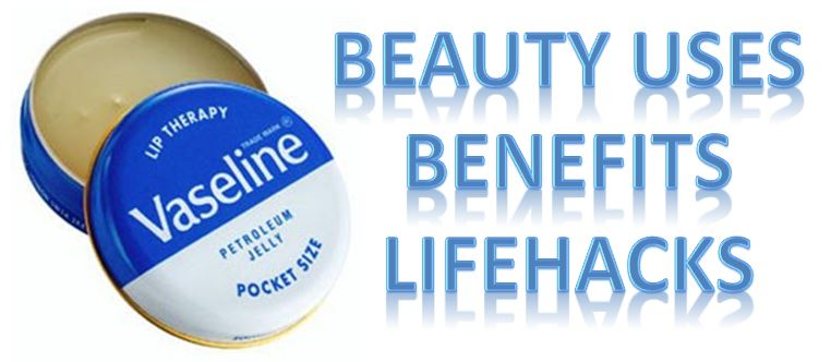 VASELINE BENEFITS