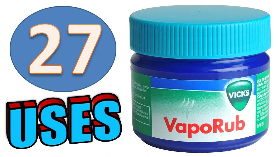 27 Uses, Benefits, and Secrets of Vicks VapoRub You Must
