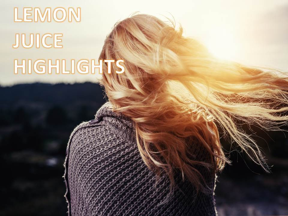 How To Highlight Your Hair With Lemon Juice Archives Epic Natural