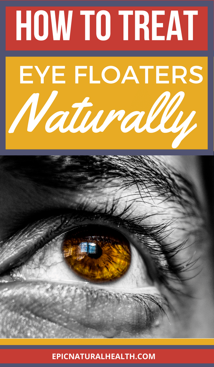 How to Naturally Treat Eye Floaters & Flashes at Home - Epic Natural