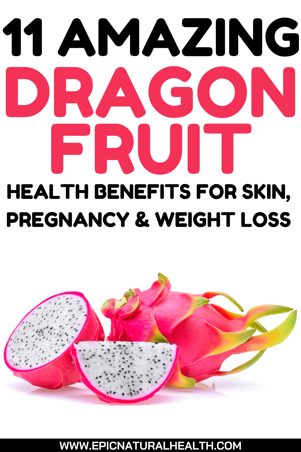 11 Amazing Dragon Fruit Health Benefits for Skin, Pregnancy, and weight loss
