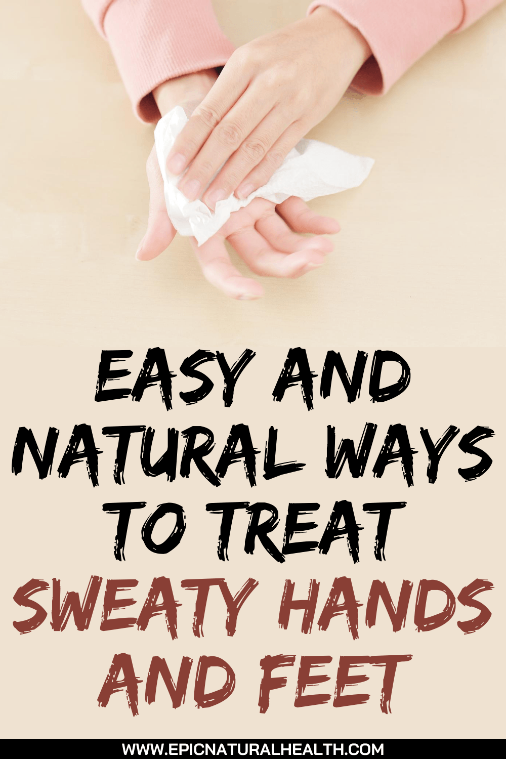 easy and natural ways to treat sweaty hands and feet