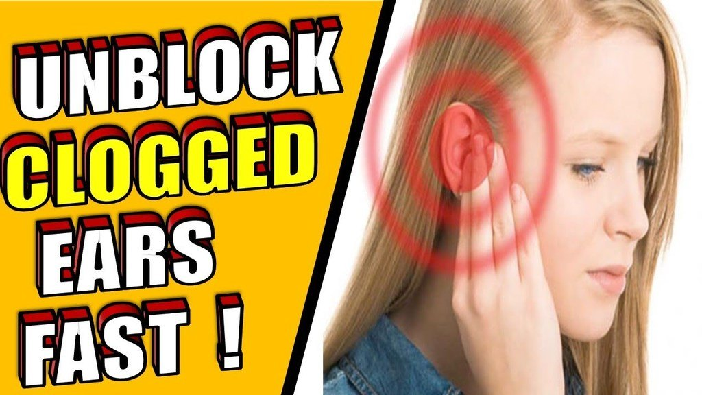 Unblock Clogged Ears Fast
